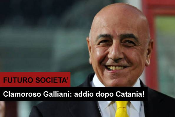 galliani-addio