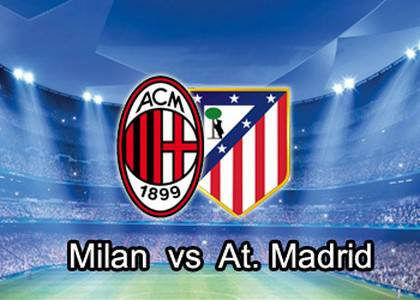 Milan vs Atletico