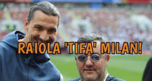 Ibrahimovic e Raiola